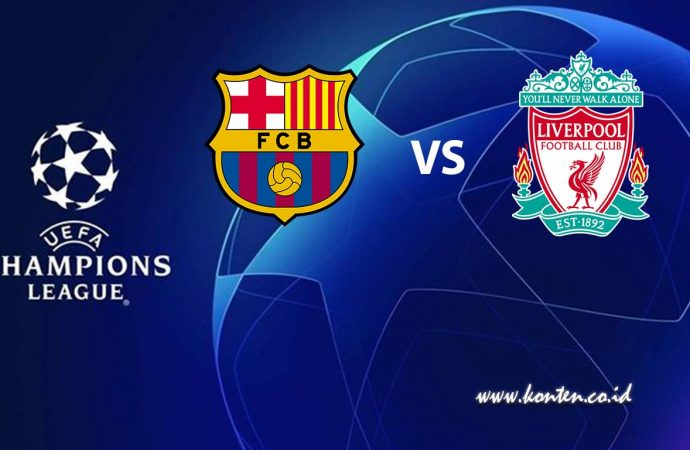 Link Live Streaming Liga Champion, Barcelona Vs Liverpool
