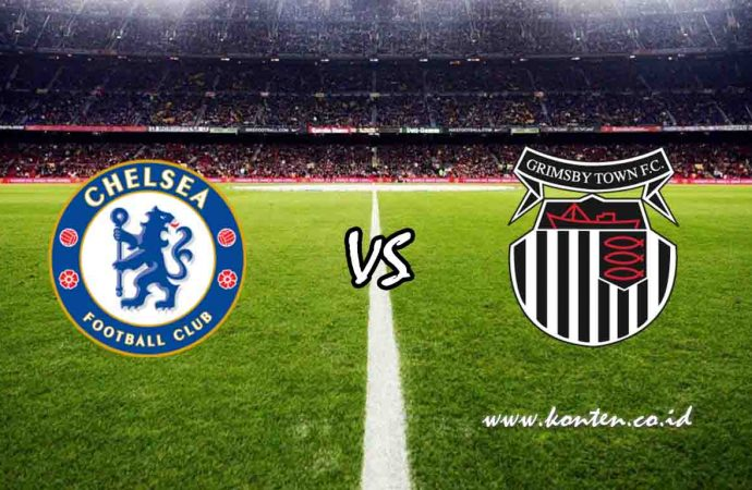 Link Live Streaming Chelsea vs Grimsby Town di HP
