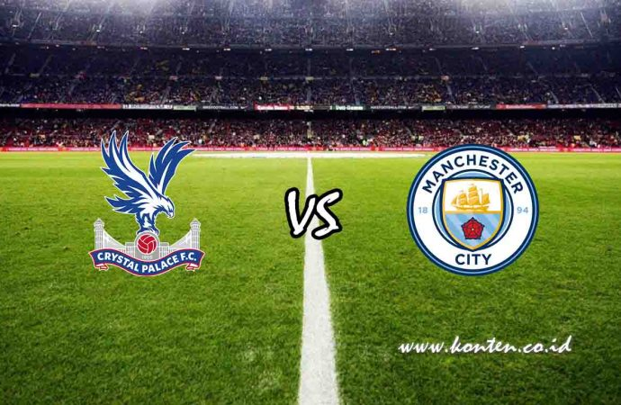 Link Live Streaming Crystal Palace vs Manchester City di HP