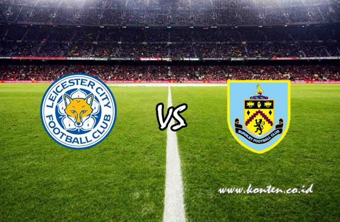 Link Live Streaming Leicester City vs Burnley di HP